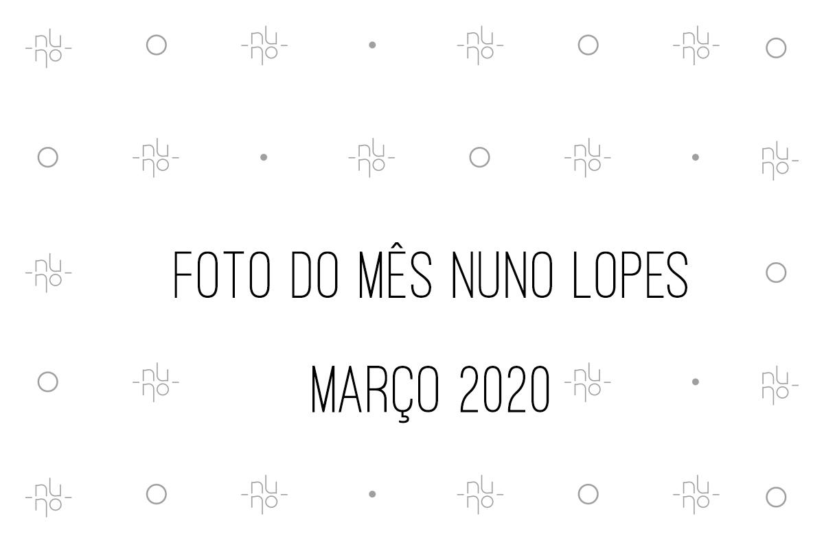 Imagem capa - FOTO do MÊS NUNO LOPES - MARÇO 2020 - CONCURSO FOTOGRÁFICO NUNO LOPES por Nuno Lopes Photography
