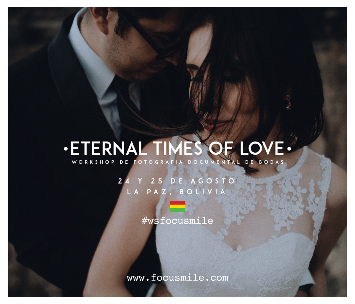 Imagem capa - Workshop - ETERNAL TIMES OF LOVE - LA PAZ, BOLIVIA 24 Y 25 DE AGOSTO DE 2019 por Focusmile Fotógrafos
