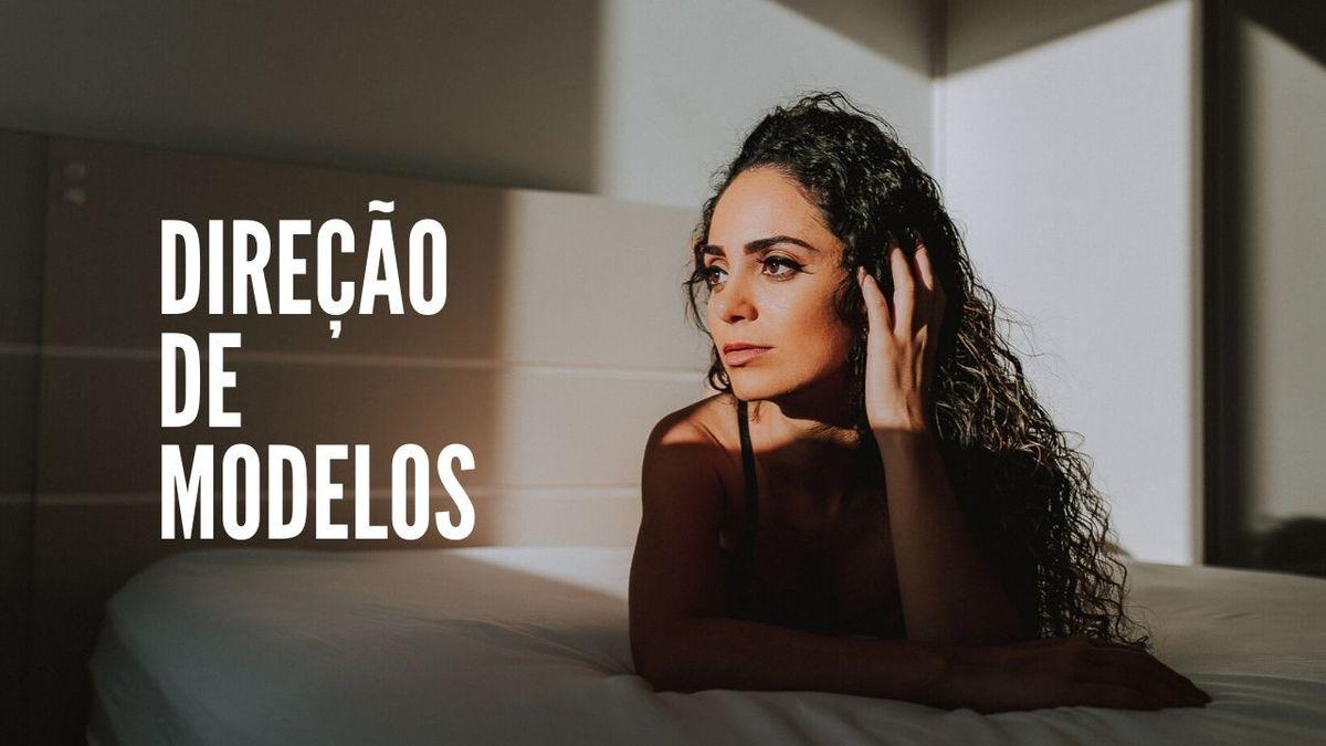 Imagem capa - Direção de modelos - Você tem medo de não saber o que fazer durante o ensaio? por Angélica Ferreira