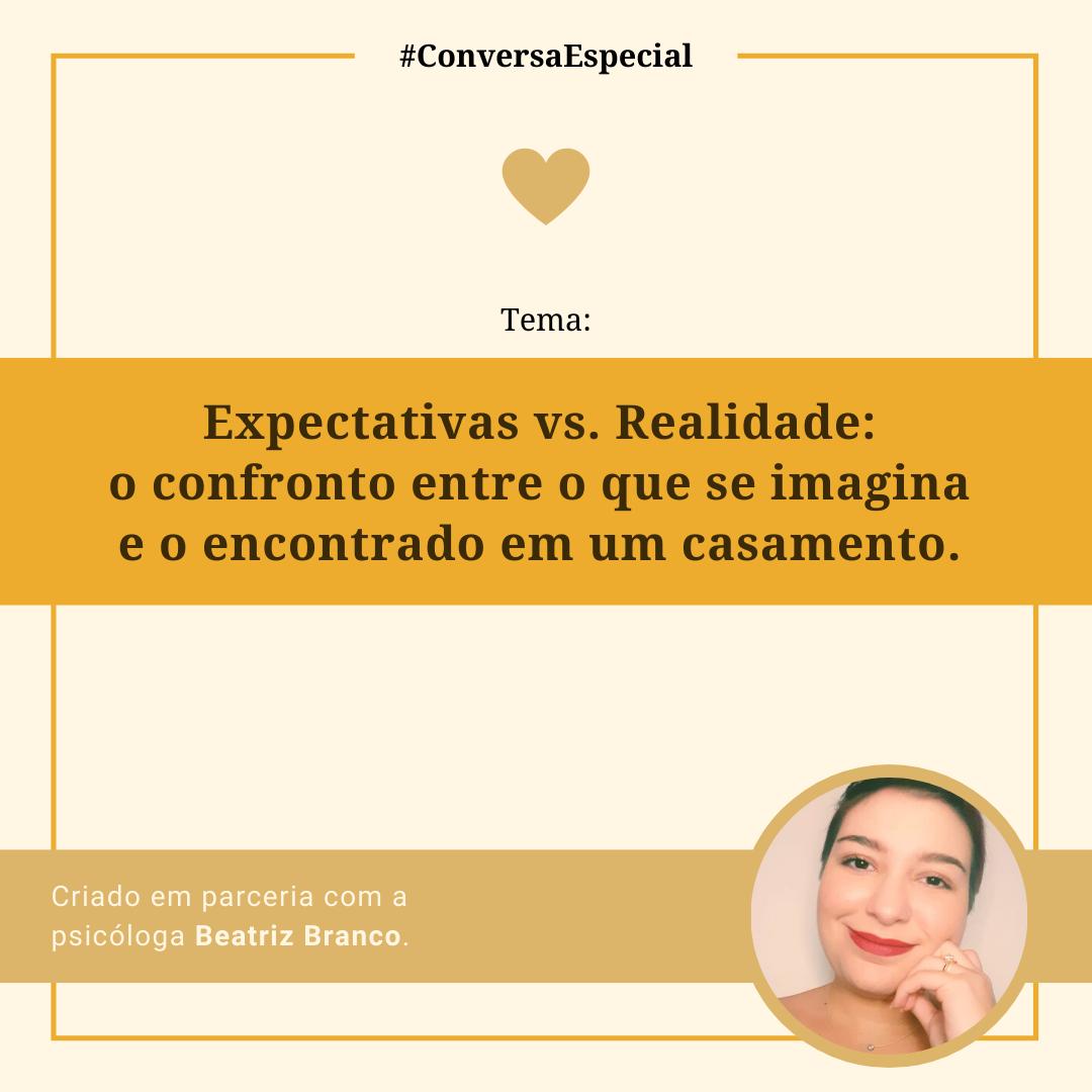 Imagem capa - #ConversaEspecial - Expectativas vs. Realidade: o confronto entre o que se imagina e o encontrado em um casamento. por Marcelo Renda