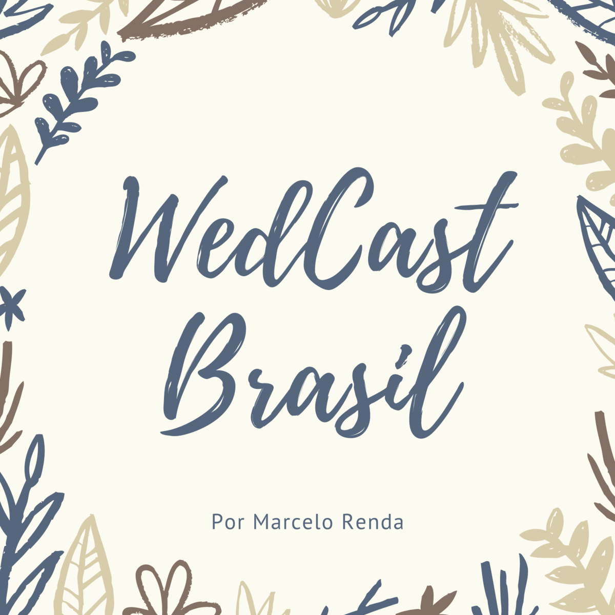 Imagem capa - WedCast Brasil #03 - O grande dia! (parte 1) por Marcelo Renda