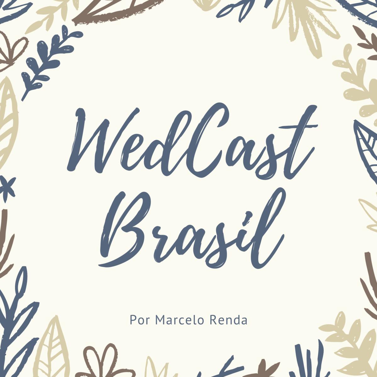 Imagem capa - WedCast Brasil #01 - Organizando o casamento por Marcelo Renda