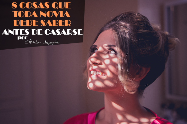 Imagem capa - 8 cosas que toda novia debe saber antes de casarse por Gláuber Augustto