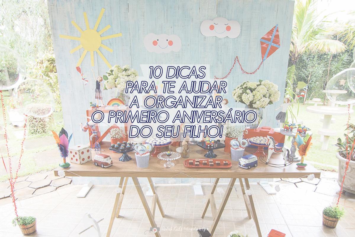 Imagem capa - FESTA DE ANIVERSÁRIO INFANTIL: 10 DICAS PARA ORGANIZAR A PRIMEIRA FESTA DO SEU FILHO. por Retrô Kids Fotografia