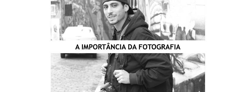 Imagem capa - A Importância da fotografia por silas  ferreira