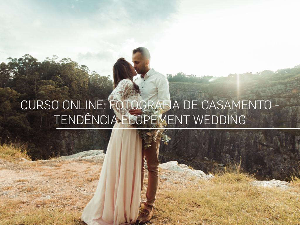 Imagem capa - Curso online: Fotografia de casamento - tendência Elopement Wedding por Ládo Alto Foto e Vídeo
