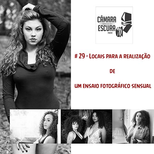 Imagem capa - Câmara Escura #029 - Escolhendo o local para o Ensaio Fotográfico Sensual por gilson lorenti