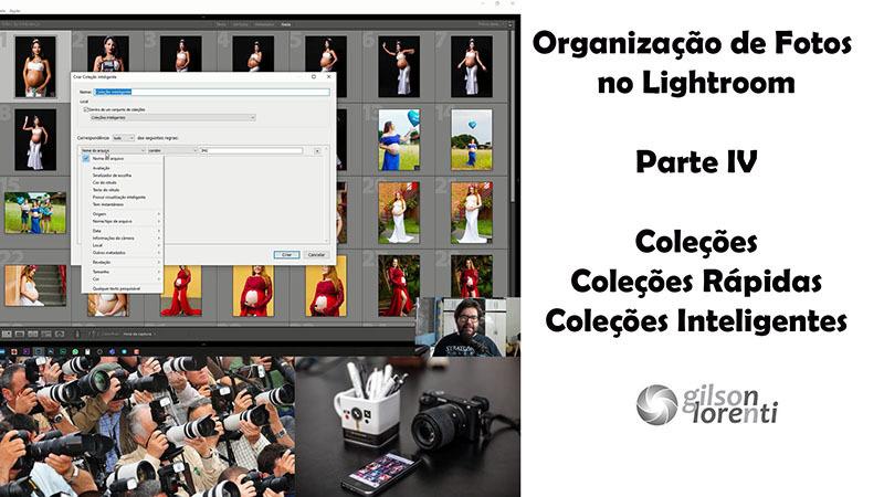 Imagem capa - Organização de fotos no Lightroom - Vídeo IV - Coleções por gilson lorenti