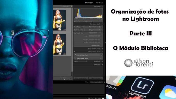 Imagem capa - Organização de Fotos no Lightroom - Vídeo III - Módulo Biblioteca por gilson lorenti