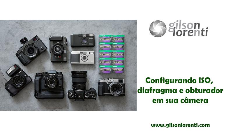 Imagem capa - Aprendendo sobre ISO, Diafragma e Obturador - fotografia para iniciantes por gilson lorenti