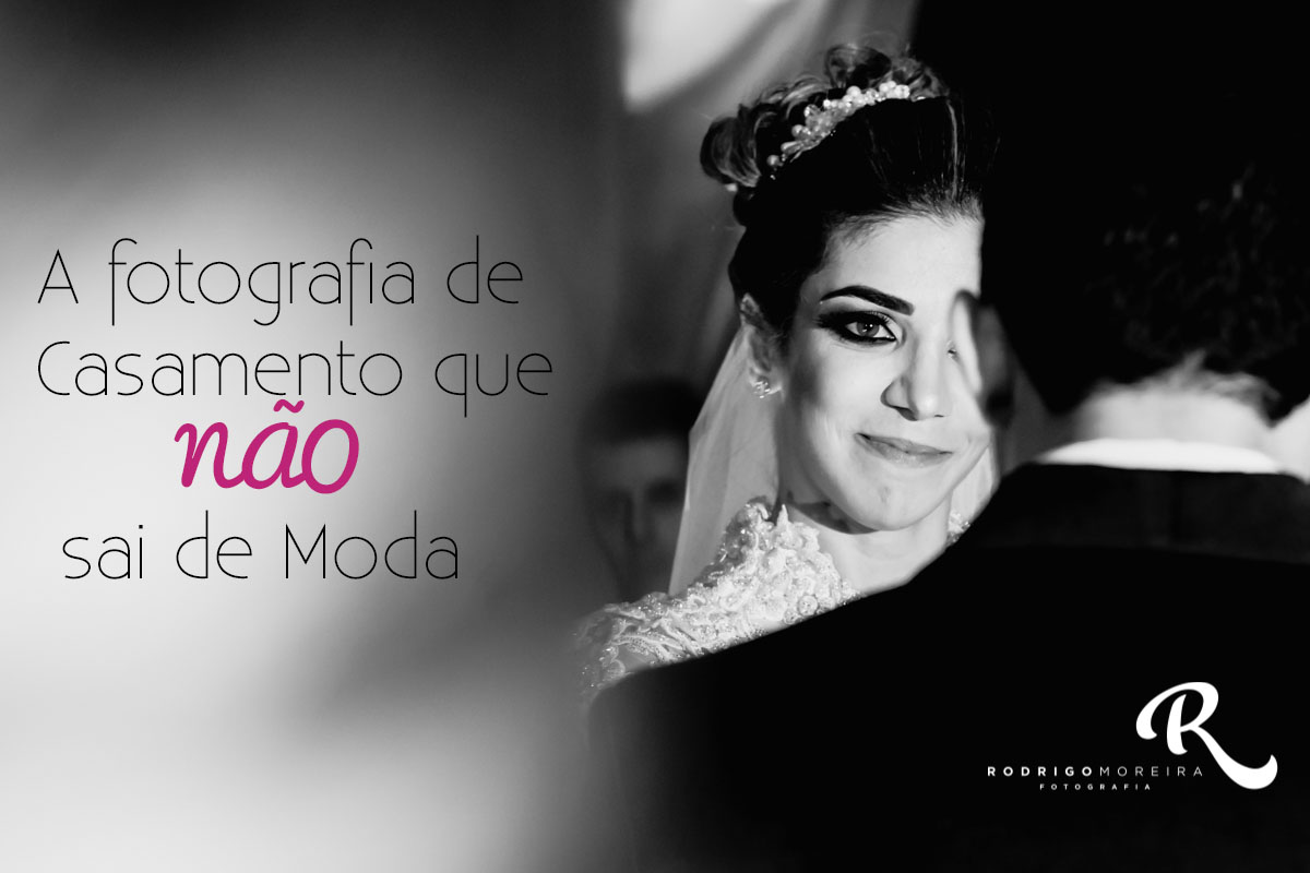 Imagem capa - A fotografia de Casamento que nunca sai de Moda por Rodrigo Moreira Fotografia