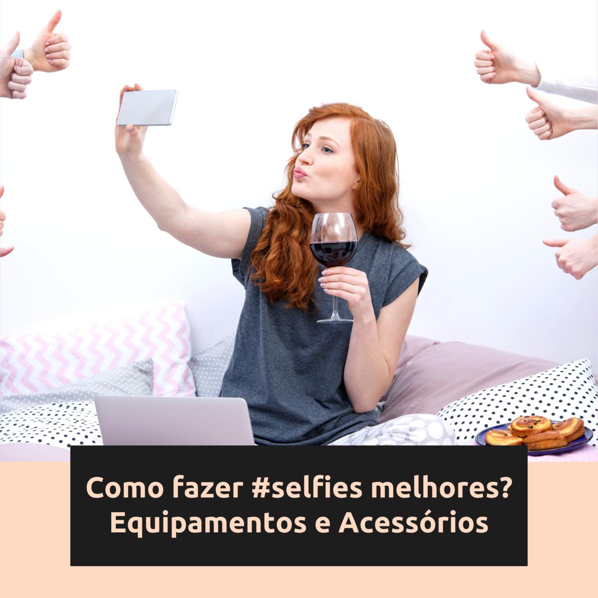 Imagem capa - COMO FAZER SELFIES MELHORES? - Equipamentos e Acessórios por Stephanie Viana