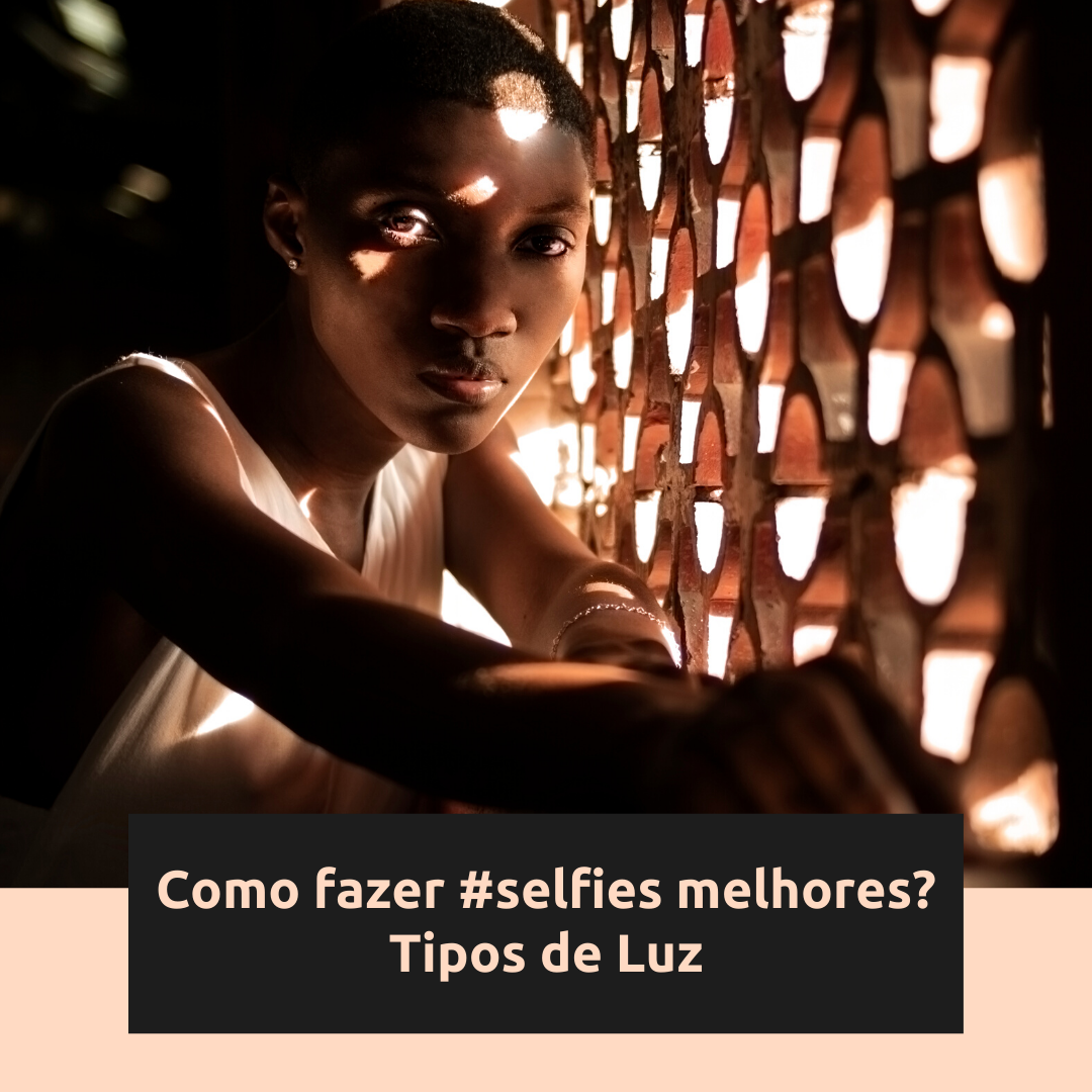 Imagem capa - COMO FAZER SELFIES MELHORES? - TIPOS DE LUZ por Stephanie Viana