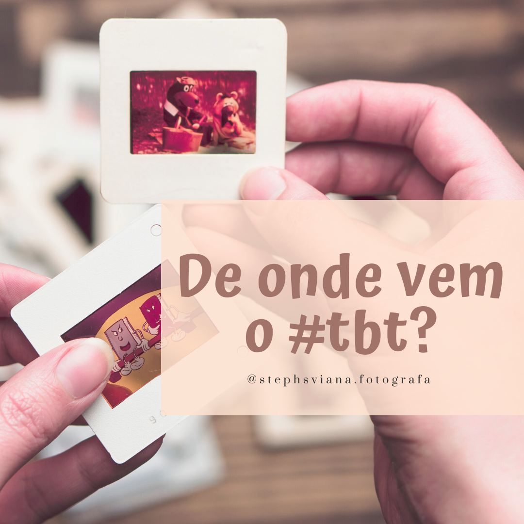 Imagem capa - De onde vem o #tbt? por Stephanie Viana