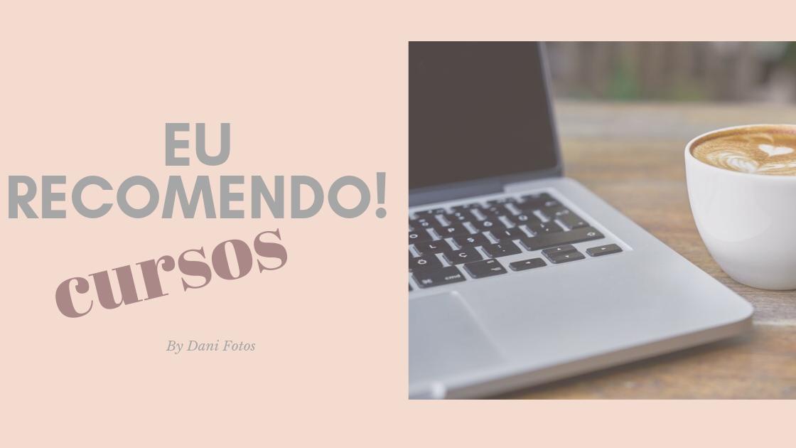 Imagem capa - Cursos que fiz e Recomendo!!! por Daniela Lugarinho
