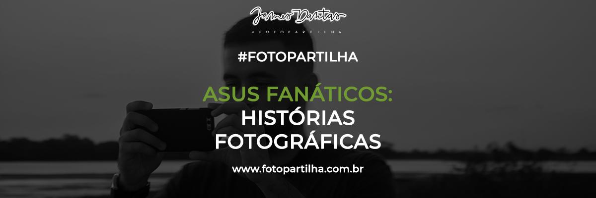 Imagem capa - 4 Fotos - Uma História de Conquista e Persistência com a ASUS Fanáticos por James Dantas Costa