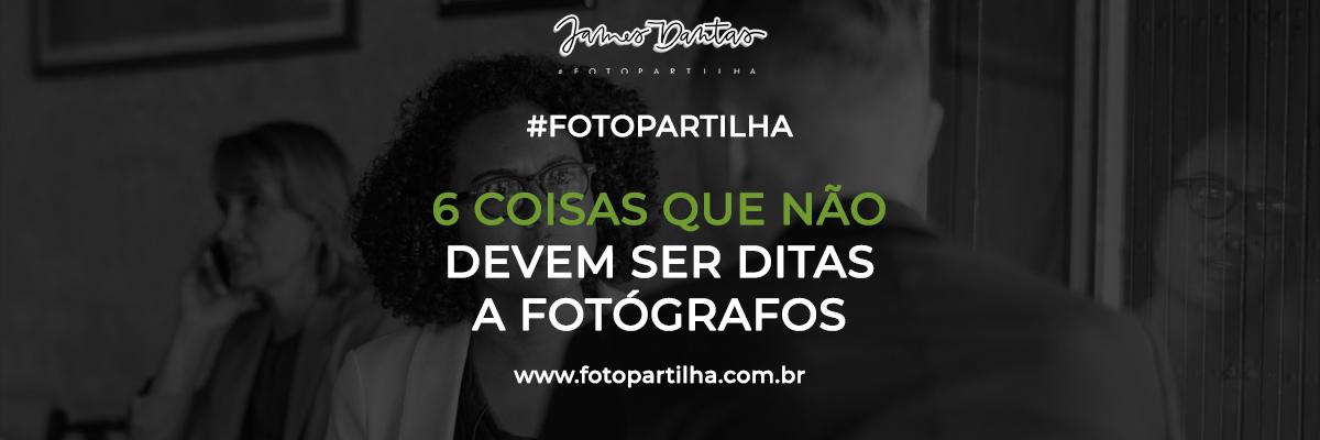 Imagem capa - 6 Coisas Não Muito Legais que as Pessoas Dizem Para Fotógrafos  por James Dantas Costa