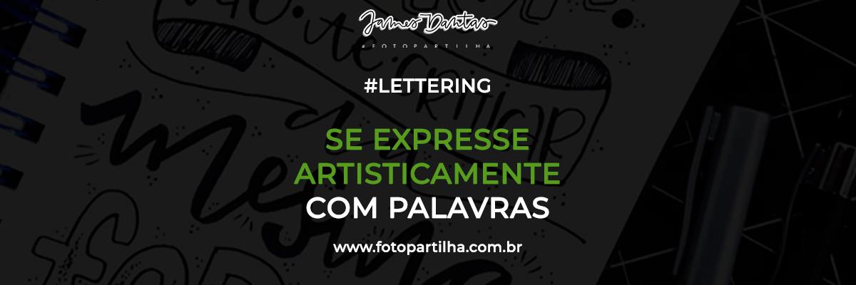 Imagem capa - Hand Lettering - Uma Arte Capaz de Tornar Suas Fotos Ainda Mais Lindas por James Dantas Costa