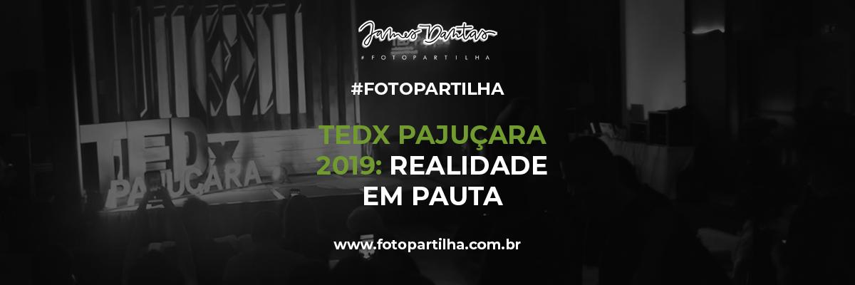 Imagem capa - TEDx Pajuçara 2019: A Realidade em Pauta na Capital Alagoana por James Dantas Costa