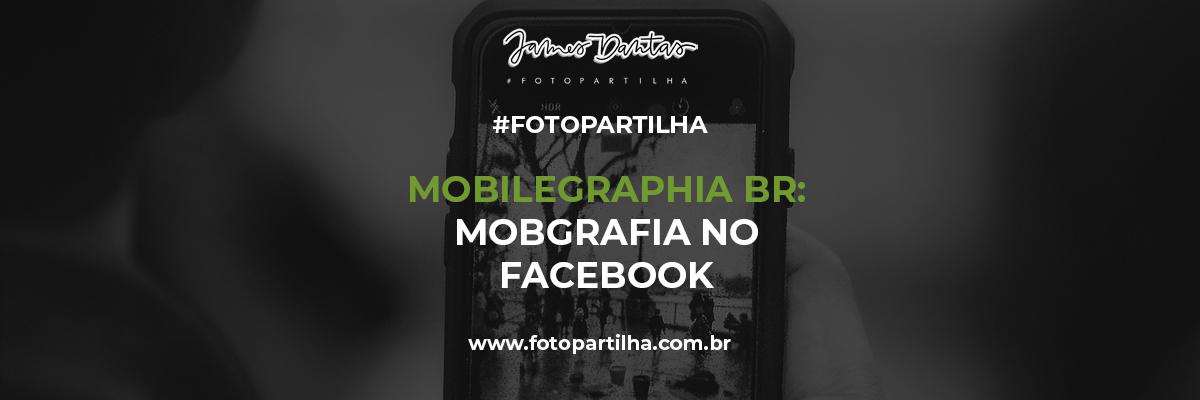 Imagem capa - Mobilegraphia BR - Saiba Mais Sobre o Maior Grupo de Mobgrafia do Brasil no Facebook por James Dantas Costa