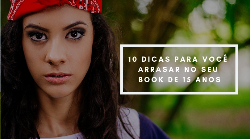 Imagem capa - 10 Dicas Para Você Arrasar no Seu Book de 15 anos por Jeferson Paz Fotografia