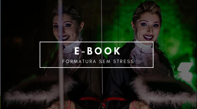 Imagem capa - E-Book - Formatura Sem Stress por Jeferson Paz Fotografia