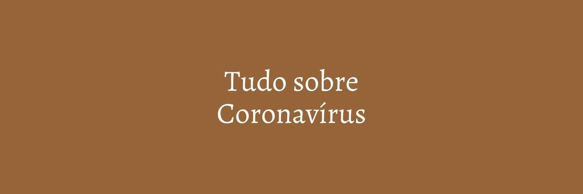 Imagem capa - TUDO QUE VOCÊ PRECISA SABER SOBRE CORONAVÍRUS por Marcela Rosa