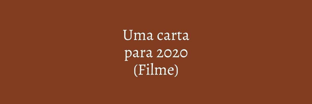 Imagem capa - CARTA PARA 2020 por Marcela Rosa