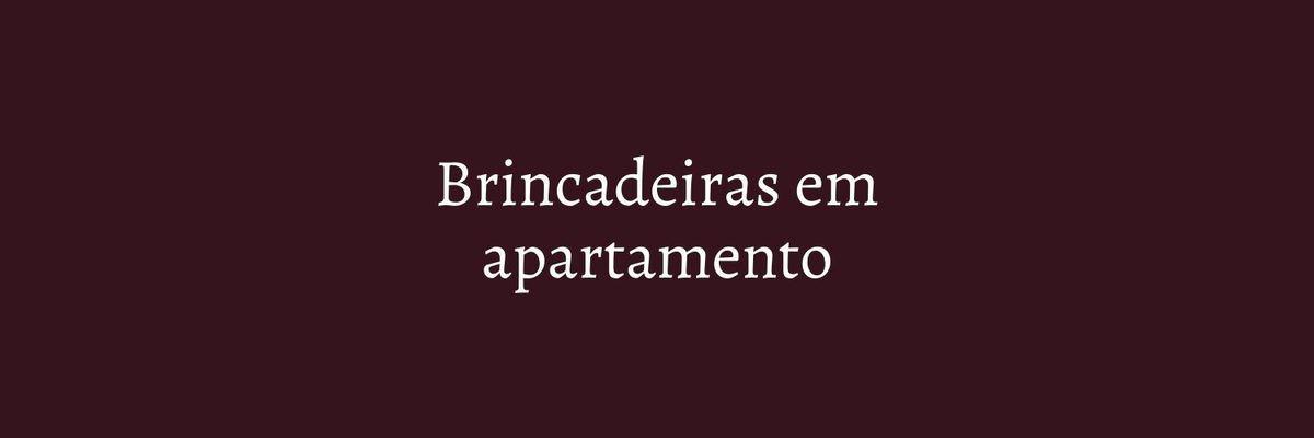 Imagem capa - 10 BRINCADEIRAS EM APARTAMENTO por Marcela Rosa
