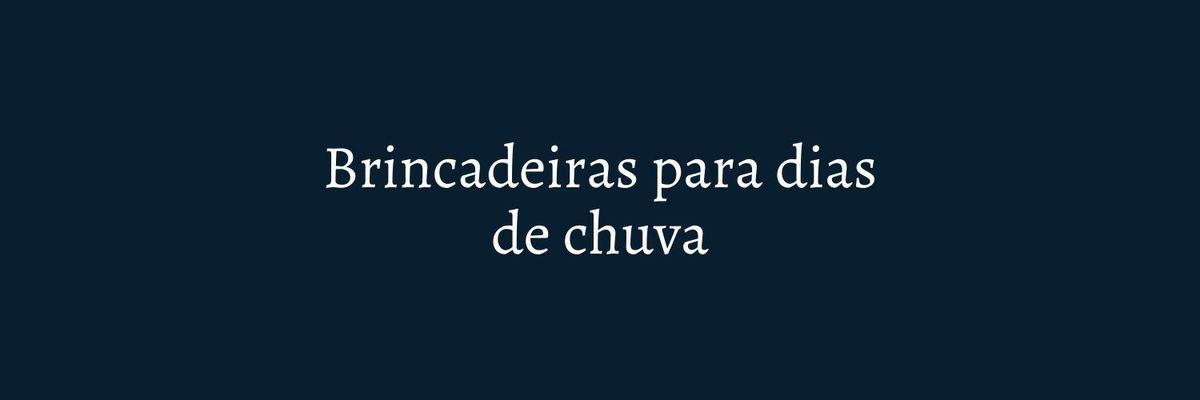 Imagem capa - 10 BRINCADEIRAS PARA DIAS DE CHUVA por Marcela Rosa