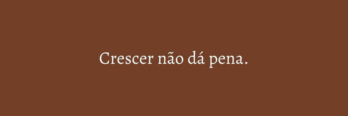 Imagem capa - CRESCER NÃO DÁ PENA por Marcela Rosa