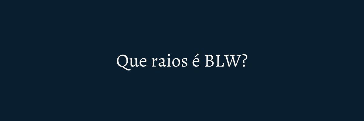Imagem capa - O QUE É BLW? por Marcela Rosa