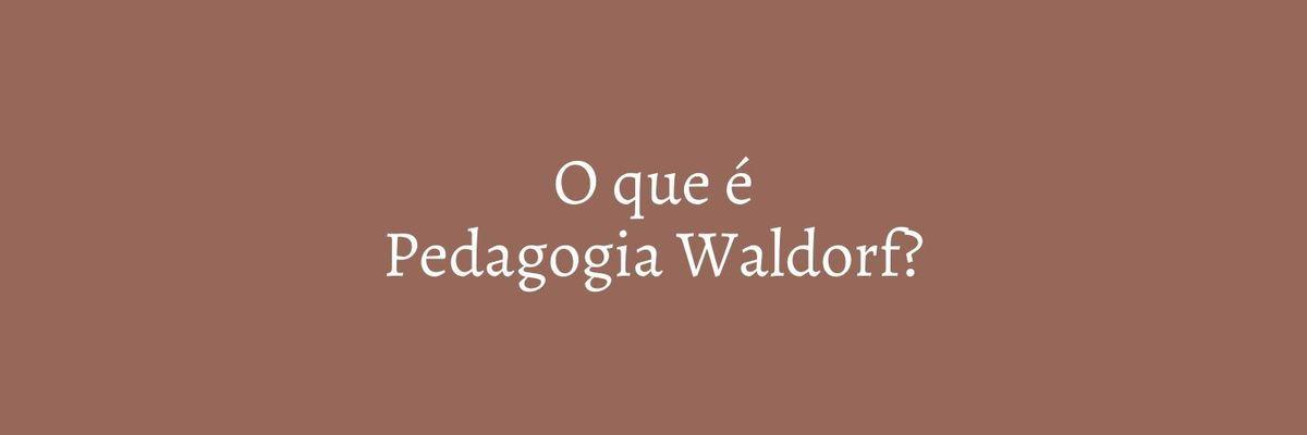 Imagem capa - PEDAGOGIA WALDORF por Marcela Rosa