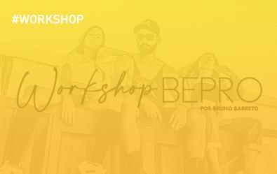 Imagem capa - WORKSHOP BEPRO por Bruno Barreto