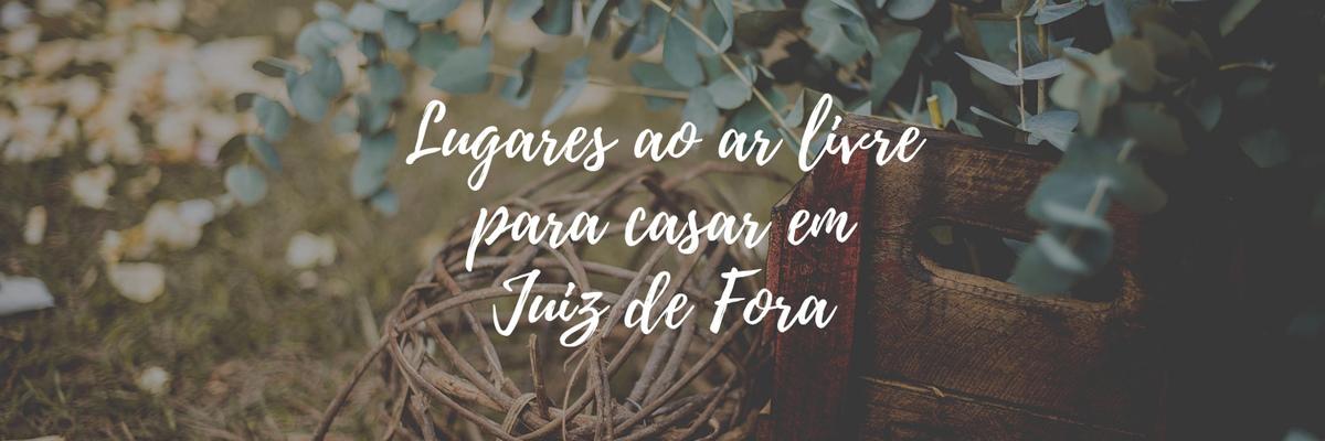 Imagem capa - 9 LUGARES PARA SE CASAR AO AR LIVRE EM JUIZ DE FORA por Igor Margato e Marcela Rosa
