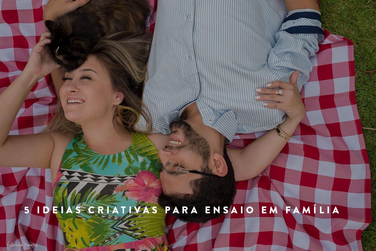 Imagem capa - 5 ideias criativas para ensaio em família por Fabricio Sousa