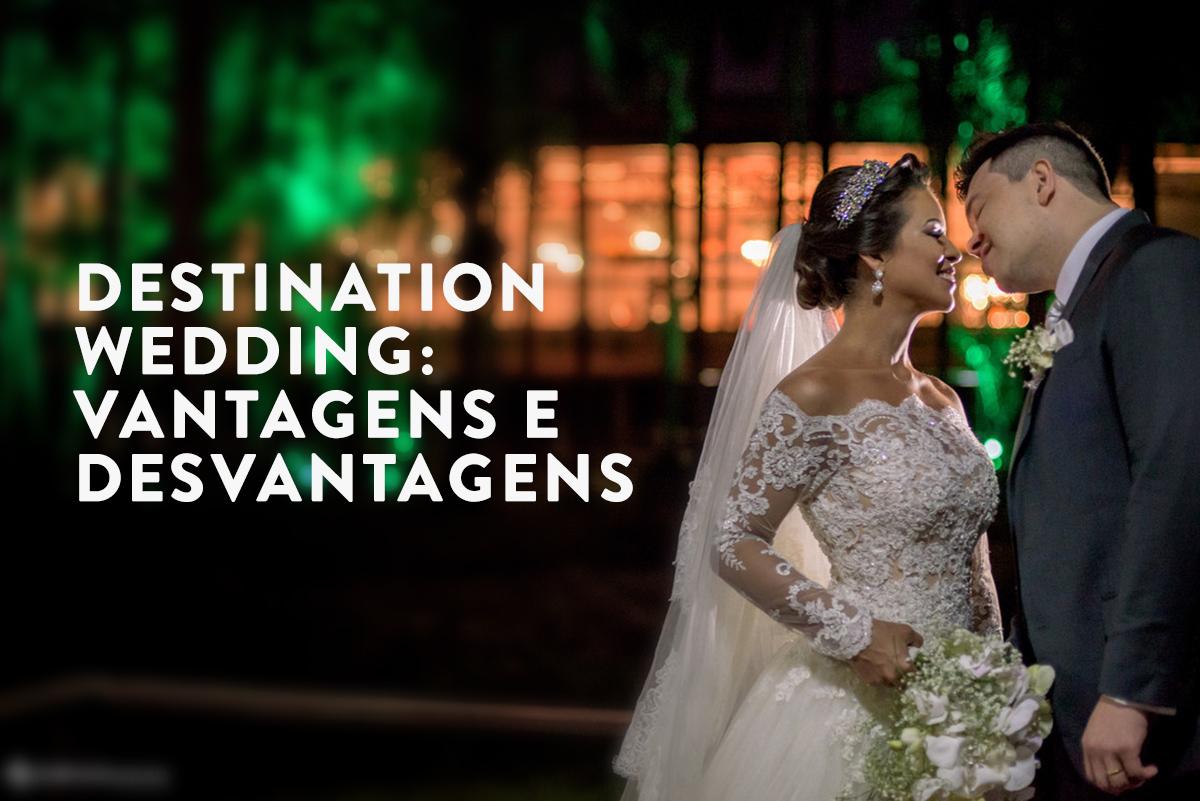 Imagem capa - Conheça as vantagens e desvantagens do Destination Wedding por Fabricio Sousa