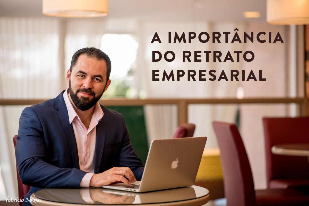 Imagem capa - A importância de um retrato empresarial e corporativo por Fabricio Sousa