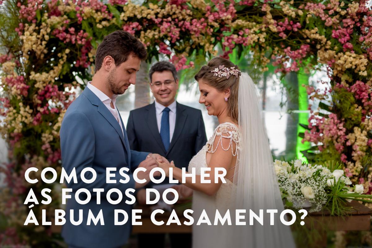 Imagem capa - Como escolher as fotos do álbum de casamento? por Fabricio Sousa