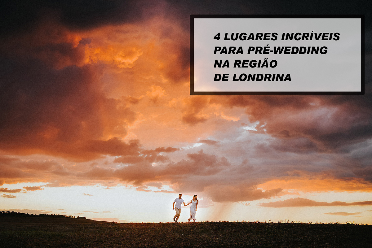 Imagem capa - 4 LUGARES INCRÍVEIS PARA PRÉ-WEDDING NA REGIÃO DE LONDRINA por Renilson Aparecido Guimarães