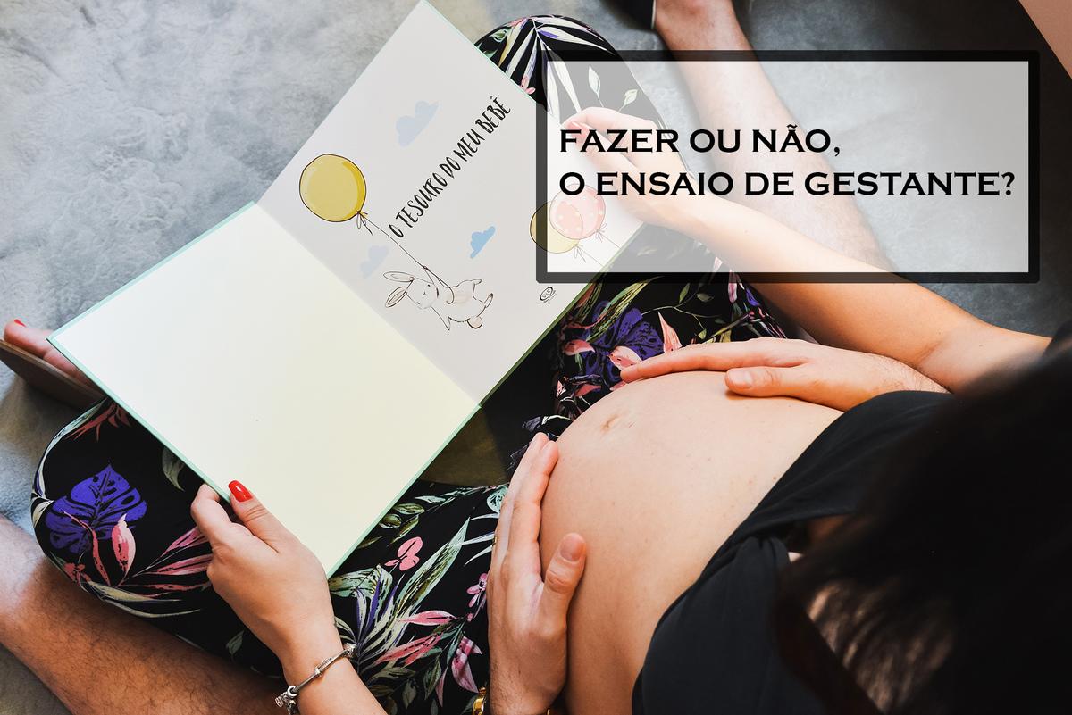 Imagem capa - Fazer ou não o Ensaio de Gestante? por Renilson Aparecido Guimarães