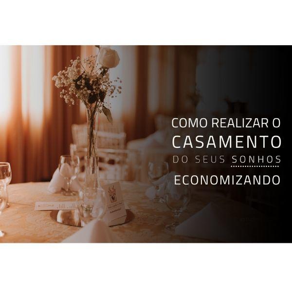Imagem capa - Como realizar o casamento dos seus sonhos economizando por Rafael Bede Meirelles