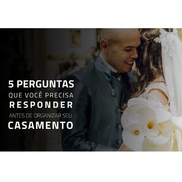Imagem capa - Cinco perguntas que você precisa responder antes de organizar seu casamento por Rafael Bede Meirelles