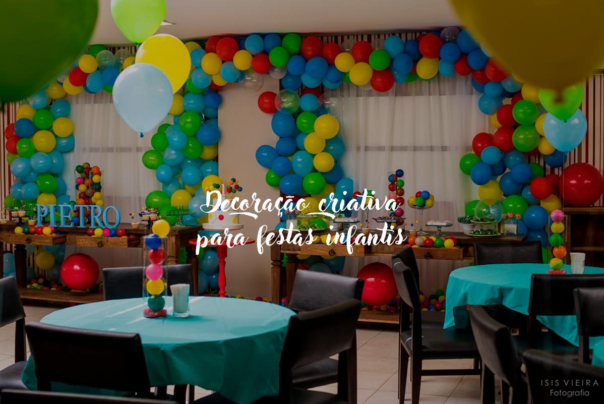 Imagem capa - Decoração criativa para festa infantil: 11 ideias criativas por Isis Vieira Fotografia