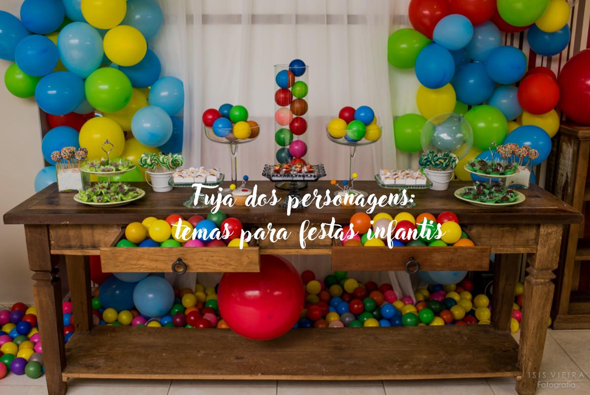 Imagem capa - Fuja dos personagens: temas para festas infantis por Isis Vieira Fotografia