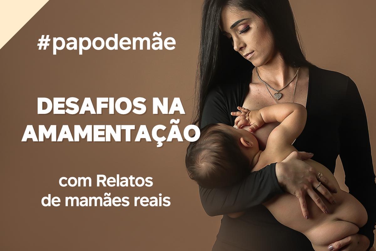 Imagem capa - PAPO DE MÃE: Desafios Amamentação por João e Marina Fotografia